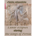 Lunar eclipses during the kings of Persia